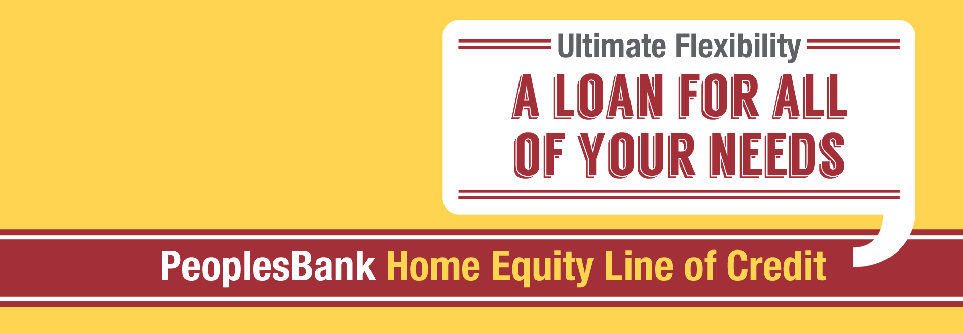 PeoplesBank Home Equity Line of Credit - Ultimate Flexibility